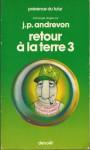 Retour à la terre 3 - Jean-Pierre Andrevon, Roger Blondel, Daniel Phi, Alain Dorémieux, René Durand, Christine Renard, Bernard Blanc, Pierre Pelot, Claude F. Cheinisse