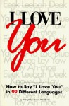 "I Love You: How to Say ""I Love You"" in 99 Different Languages. - BRG Publishing, Thomas E. Austin"
