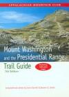 Mount Washington and the Presidential Range Trail Guide - Gene Daniell, Gene Daniell