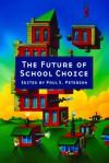 The Future of School Choice - Paul E. Peterson