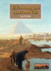 Life Along the Ancient Nile - Jim Whiting