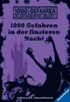 1000 Gefahren in der finsteren Nacht (Ravensburger Taschenbücher) - Fabian Lenk, Edward Packard, Alexander Jung, Bill Schmidt, Ellen Würtenberger