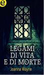 Legami di vita e di morte (eLit) - Joanna Wayne