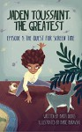 Jaden Toussaint, the Greatest Episode 1: The Quest for Screen Time - Marti Dumas, Marie Muravski