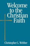 Welcome to the Christian Faith - Christopher Webber
