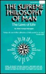 Supreme Philosophy of Man: The Laws of Life - Alfred Armand Montapert