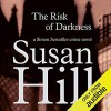 The Risk of Darkness - Susan Hill, Steven Pacey