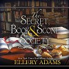 The Secret, Book & Scone Society - Ellery Adams, Cris Dukehart
