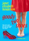 Goody Two Shoes - Janet Elizabeth Henderson