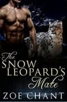 The Snow Leopard's Mate (Glacier Leopards Book 1) - Zoe Chant
