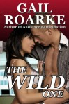 The Wild One - Gail Roarke