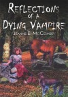 Reflections of a Dying Vampire - Jeanne E. McComsey