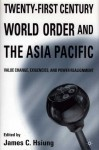Twenty-first Century World Order and the Asia Pacific: Globalization and Fragmentation - James C. Hsiung