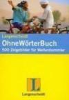 Langenscheidt OhneWörterBuch. 500 Zeigebilder für Weltenbummler. - Langenscheidt, Katrin Merle