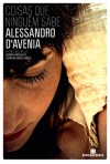 Coisas Que Ninguém Sabe - Alessandro D'Avenia, Joana Angélica D'Ávila Melo
