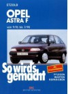 So Wird's Gemacht, Bd.78, Opel Astra Von 9/91 Bis 3/98 - Hans-Rüdiger Etzold