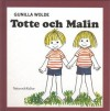 Totte och Malin - Gunilla Wolde