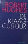 De klaagkultuur - Robert Hughes