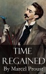 Time Regained (Annotated) (In Search of Lost Time Book 7) - Marcel Proust, Good time Books
