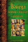 Księga królów i książąt polskich - Stanisław Rosik, Przemysław Wiszewski