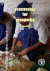 Processing for Prosperity - Food and Agriculture Organization of the United Nations