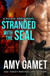 Stranded with the SEAL (HERO Force Book 1) - Amy Gamet