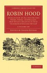 Robin Hood 2 Volume Set: A Collection of All the Ancient Poems, Songs, and Ballads, Now Extant, Relative to that Celebrated English Outlaw - Joseph Ritson
