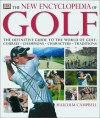 The New Encyclopedia of Golf: The Definitive Guide to the World of Golf--Courses, Champions, Characters, Traditions - Malcolm Campbell, Sharon Lucas