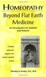 Homeopathy Beyond Flat Earth Medicine - Timothy R. Dooley