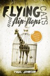 Flying Cats and Flip Flops. Surviving a Notorious African Prison - Paul Johnson
