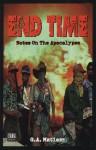 End Time: Notes on the Apocalypse - G.A. Matiasz