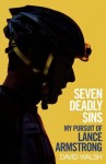 Seven Deadly Sins: My Pursuit of Lance Armstrong by Walsh, David (2012) Paperback - David Walsh