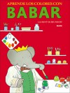 Aprende los colores con Babar - Laurent de Brunhoff, Remedios Diéguez Diéguez