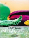 A Cook's Guide to Asian Vegetables - Wendy Hutton