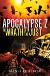 The Wrath of the Just (Apocalypse Z) - Manel Loureiro, Pamela Carmell
