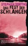 Das Fest der Schlangen: Thriller (German Edition) - Stephen Dobyns, Rainer Schmidt