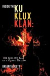Inside the Ku Klux Klan: The Rise and Fall of a Grand Dragon - Brian Tackett