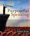 Purposeful Speaking - Arthur Koch