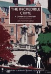 The Incredible Crime: A Cambridge Mystery - Lois Austen-Leigh