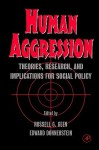 Human Aggression: Theories, Research, and Implications for Social Policy - Russell G. Geen