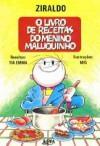 O livro de receitas do menino maluquinho - Ziraldo