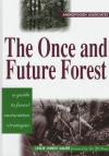 The Once and Future Forest: A Guide To Forest Restoration Strategies - Leslie Sauer, Ian McHarg, Ian L. McHarg