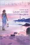 Leven zonder leugens - Karina Bliss, Nel Janssen