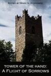 Tower of the Hand: A Flight of Sorrows - Alexander Smith, Miles Schneiderman, John Jasmin, Amin Javadi, Mimi Hoshut, Douglas Cohen, Stefan Sasse, Marc N. Kleinhenz
