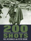 200 Shots: Damien Parer and George Silk with the Australians at War in New Guinea - Neil McDonald, Peter Brune