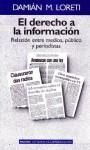Derecho a la Informacion: Relacion Entre Medios, Publico y Periodistas - Damian M. Loreti