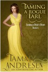Taming a Rogue Earl: Taming the Heart Series Book 6 - Tammy Andresen, Maggie Dallen
