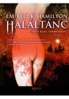 Haláltánc (Anita Blake, Vámpírvadász, #13) - Laurell K. Hamilton, Török Krisztina
