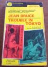 Trouble in Tokyo - Jean Bruce, Lowell Bair
