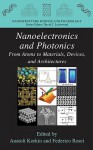 Nanoelectronics and Photonics: From Atoms to Materials, Devices, and Architectures - Anatoli Korkin